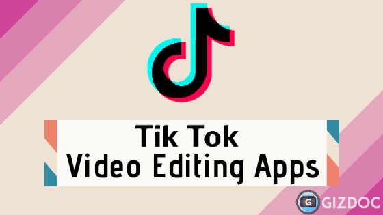 11 Best  Android Apps To Edit TikTok Videos