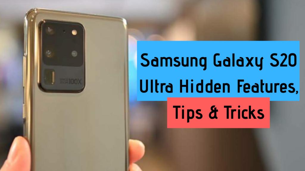 Samsung Galaxy S20 Ultra Hidden Features, Tips and Tricks